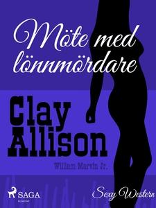 Möte med lönnmördare (e-bok) av Clay Allison, W