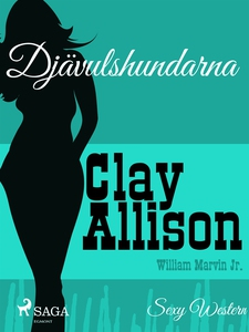 Djävulshundarna (e-bok) av Clay Allison, Willia