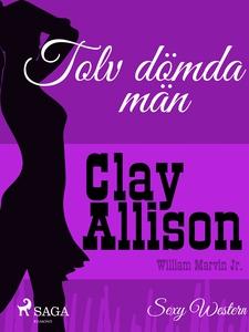 Tolv dömda män (e-bok) av Clay Allison, William