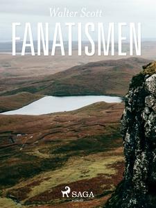 Fanatismen (e-bok) av Walter Scott, Magnus Alex