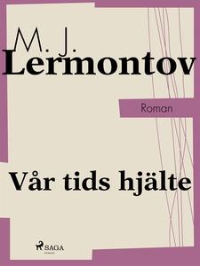 Vår tids hjälte (e-bok) av M. J. Lermontov