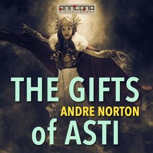 The Gifts of Asti (ljudbok) av Andre Norton