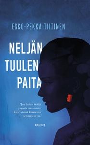 Neljän tuulen paita (e-bok) av Esko-Pekka Tiiti