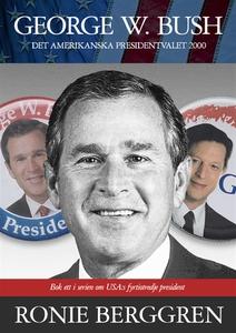 George W. Bush : Det amerikanska presidentvalet