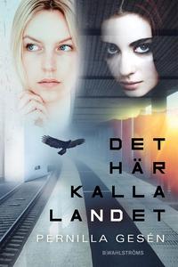 Det här kalla landet (e-bok) av Pernilla Gesén