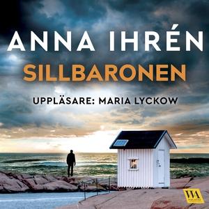 Sillbaronen (ljudbok) av Anna Ihrén