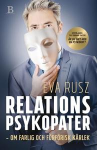 Relationspsykopater – om farlig och förförisk k
