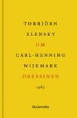 Om Dressinen av Carl-Henning Wijkmark