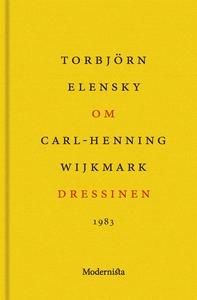 Om Dressinen av Carl-Henning Wijkmark (e-bok) a