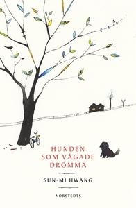 Hunden som vågade drömma (e-bok) av Sun-Mi Hwan