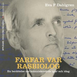Farfar var rasbiolog (ljudbok) av Eva F Dahlgre