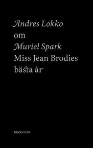 Om Miss Jean Brodies bästa år av Muriel Spark (