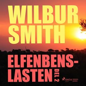 Elfenbenslasten del 2 (ljudbok) av Wilbur Smith
