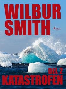 Katastrofen del 2 (e-bok) av Wilbur Smith
