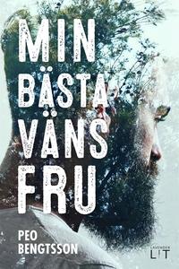 Min bästa väns fru (e-bok) av Peo Bengtsson