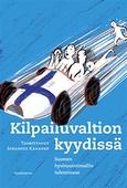 Kilpailuvaltion kyydissä: Suomen hyvinvointimallin tulevaisuus