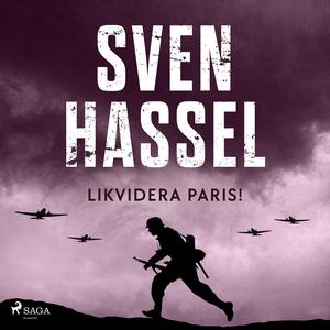 Likvidera Paris! (ljudbok) av Sven Hassel