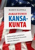 Jakautunut kansakunta: Yhdysvaltojen poliittinen historia Richard Nixonista Barack Obamaan