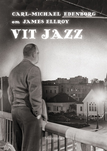 Om Vit jazz av James Ellroy (e-bok) av Carl-Mic