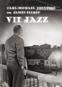 Om Vit jazz av James Ellroy (e-bok) av Carl-Mic