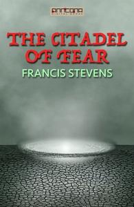 The Citadel of Fear (e-bok) av Francis Stevens