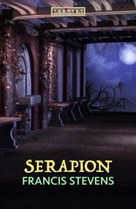 Serapion (e-bok) av Francis Stevens