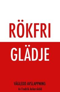 Rökfri glädje (ljudbok) av Fredrik Ankarsköld