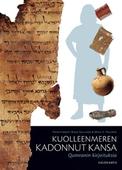 Kuolleenmeren kadonnut kansa: Qumranin kirjoituksia