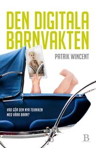 Den digitala barnvakten (e-bok) av Patrik Wince