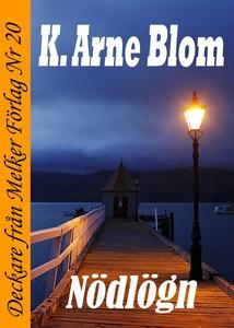 Nödlögn (e-bok) av K. Arne Blom