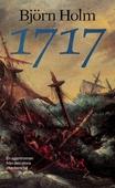 1717 : en agentroman från den stora ofredens tid