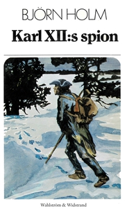 Karl XII:s spion (e-bok) av Björn Holm