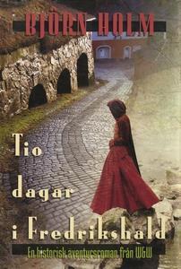 Tio dagar i Fredrikshald (e-bok) av Björn Holm