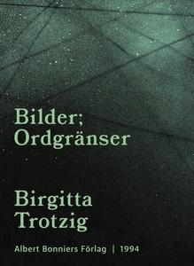 Bilder ; Ordgränser (e-bok) av Birgitta Trotzig