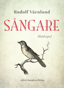 Sångare : Skådespel (e-bok) av Rudolf Värnlund