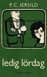 Ledig lördag (e-bok) av P. C. Jersild