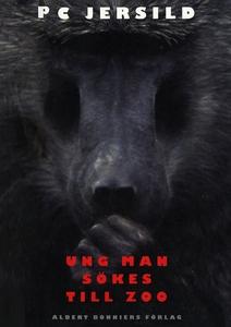 Ung man sökes till zoo (e-bok) av P. C. Jersild