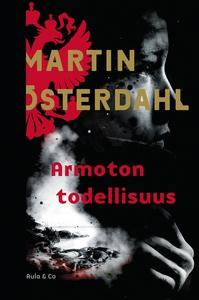Armoton todellisuus (e-bok) av Martin Österdahl