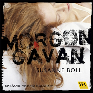 Morgongåvan (ljudbok) av Susanne Boll