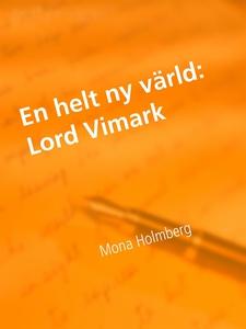 Lord Vimark (e-bok) av Mona Holmberg
