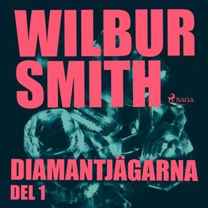 Diamantjägarna del 1 (ljudbok) av Wilbur Smith
