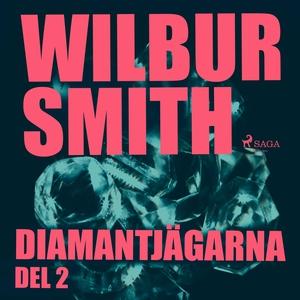 Diamantjägarna del 2 (ljudbok) av Wilbur Smith