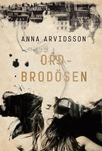 Ordbrodösen (e-bok) av Anna Arvidsson