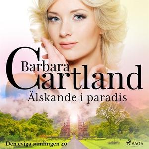 Älskande i paradis (ljudbok) av Barbara Cartlan