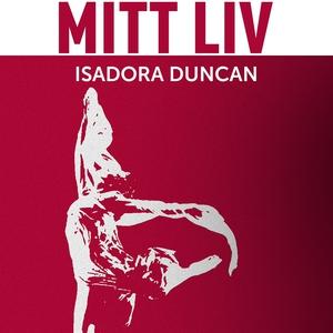 Mitt liv (ljudbok) av Isadora Duncan