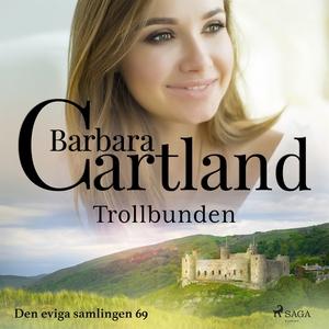 Trollbunden (ljudbok) av Barbara Cartland