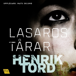 Lasaros tårar (ljudbok) av Henrik Tord