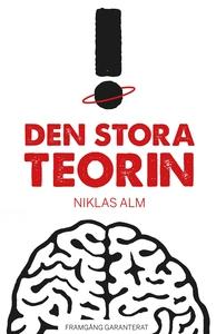 Den stora teorin (e-bok) av Niklas Alm