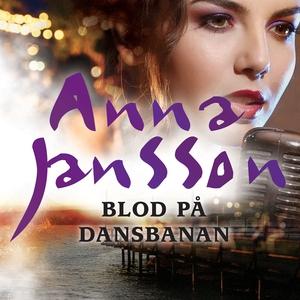 Blod på dansbanan (ljudbok) av Anna Jansson