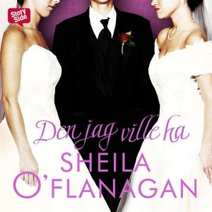 Den jag ville ha (ljudbok) av Sheila O'Flanagan
